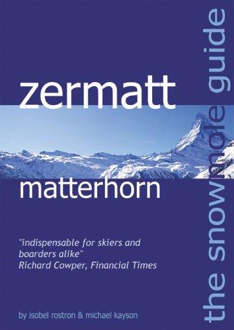 The Snowmole Guide to Zermatt Matterhorn (Snowmole Guides S.)