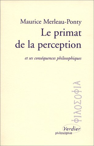 merleau ponty on perception In this sense, merleau-ponty solves the problem of cartesian dualism brilliantly by his unique analysis on the perception true, merleau-ponte's satifies as a solution to the perception problem , but cartesian dualism has given rise to religio-social problems , and especially to the problem of cruelty to animals.