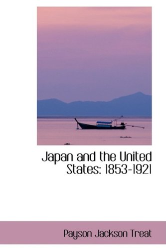 Japan and the United States: 1853-1921