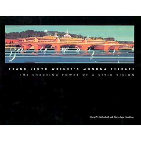 Frank Lloyd Wright's Monona Terrace: The Enduring Power of a Civic Vision