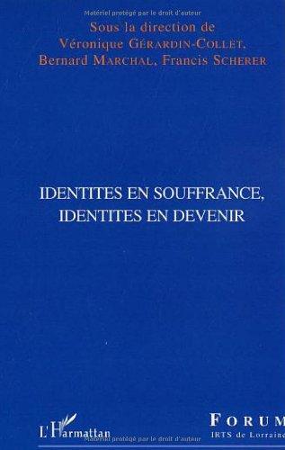 Identités en souffrance, identités en devenir