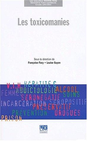 Les toxicomanies. Séminaires franco-québécois, extraits 1992-2002