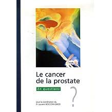 Le cancer de la prostate : En questions