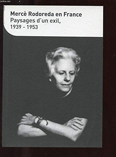 MERCE RODOREDA EN FRANCE, PAYSAGES D'UN EXIL 1939-1953