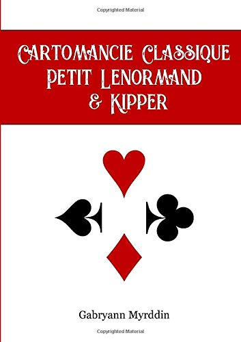 Cartomancie Classique, Petit Lenormand et Kipper