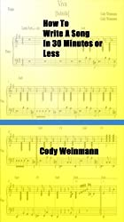 How To Write A Song In 30 Minutes or Less (English Edition)