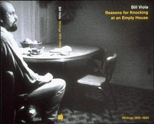 Reasons for Knocking at an Empty House: Writings 1973-1994 (Writing Art)