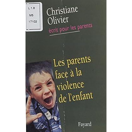 Les Parents face à la violence de l'enfant (Christiane Olivier écrit pour les parents)