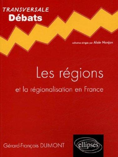 Les régions : Et la régionalisation en France