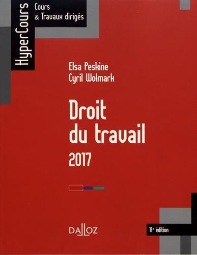 Droit du travail 2017 Réimression - 11e éd.