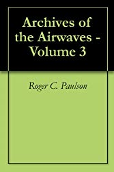 Archives of the Airwaves - Volume 3 (English Edition)
