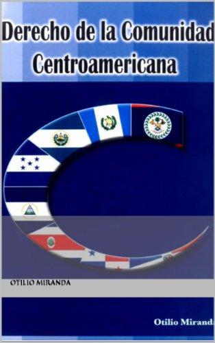 Derecho de la Comunidad Centroamericana por Otilio Miranda