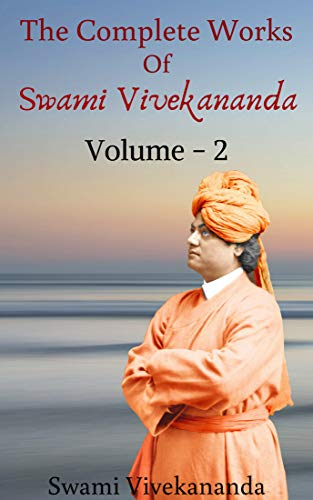COMPLETE WORKS OF SWAMI VIVEKANANDA: Volume 2 (English Edition)