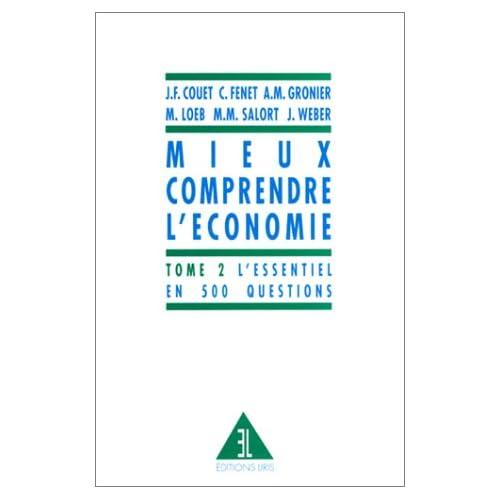 Mieux comprendre l'économie, tome 2 : L'Essentiel en 500 questions