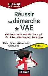 Réussir sa démarche de VAE - 3e édition : Bâtir le dossier de validation des acquis, réussir l'entretien, préparer l'après-jury (Efficacité professionnelle)