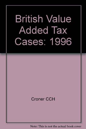 British Value Added Tax Cases: 1996 por Croner CCH
