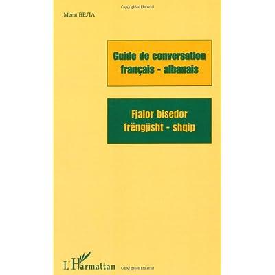 Guide De Conversation Francais Albanais Fjalor Bisedor