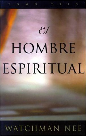 Watchman Nee-set (El Hombre Espiritual/the Spiritual Man (3 vol. set) (Spanish Edition) by Watchman Nee (2001-02-01))