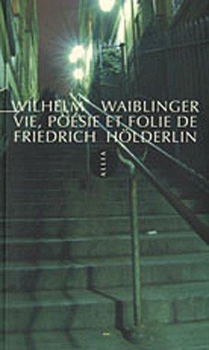 Vie, poésie et folie de Friedrich Holderlin