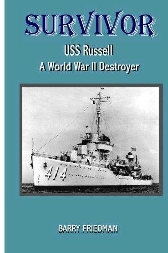 survivor-uss-russell-a-world-war-two-destroyer-by-barry-friedman-2012-04-16