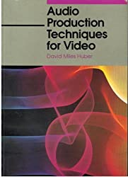 Audio Production Techniques for Video by David Huber (1992-03-18)