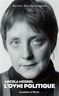 """Résultat de recherche d'images pour """"Marion Van Renterghem – Angela Merkel, l'ovni politique / Les Arènes"""""""