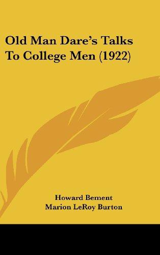 Old Man Dare's Talks to College Men (1922) Burton Mens White Collection
