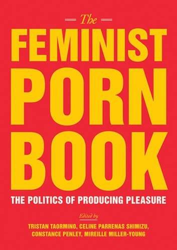 the-feminist-porn-book-the-politics-of-producing-pleasure