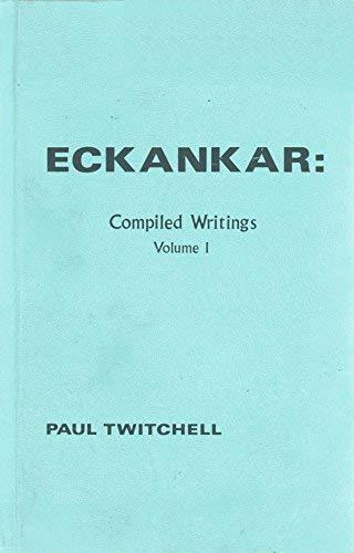 Eckankar: Compiled Writings. Volume 1