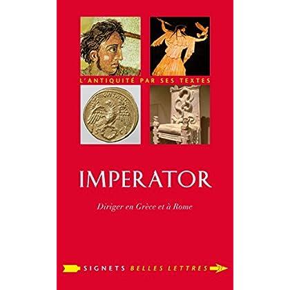 Imperator: Diriger en Grèce et à Rome (Signets Belles Lettres t. 27)