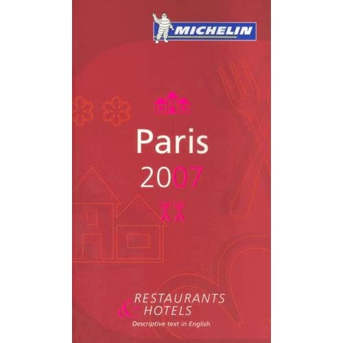 Michelin Red Guide 2007 Paris: Selection of Restaurants & Hotels