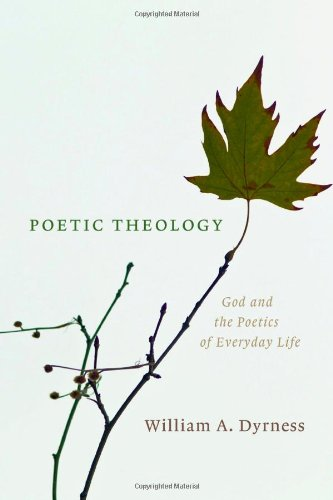 Poetic Theology God And The Poetics Of Everyday Life