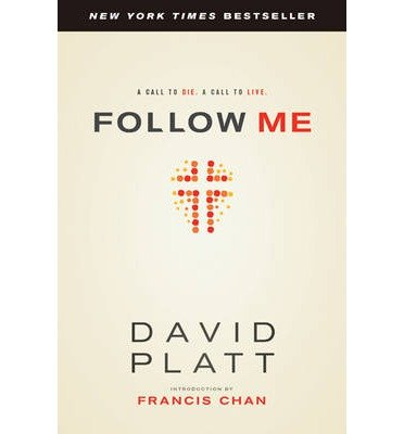 [ FOLLOW ME: A CALL TO DIE. A CALL TO LIVE. ] BY Platt, David ( Author ) [ 2013 ] Paperback