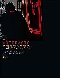 El artefacto perverso par Felipe Hernández Cava