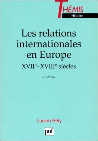 Les relations internationales en Europe : XVIIe-XVIIIe siècles par Lucien Bély