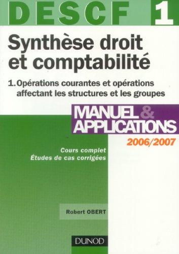 DESCF 1 Synthèse droit et comptabilité : Tome 1, Opérations courantes et opérations affectant les structures et les groupes