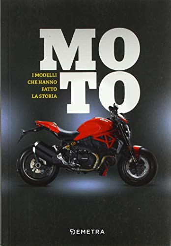 Moto. I modelli che fanno la storia di Carsten Heil
