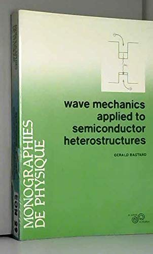 Wave mechanics applied to semiconductor heterostructures