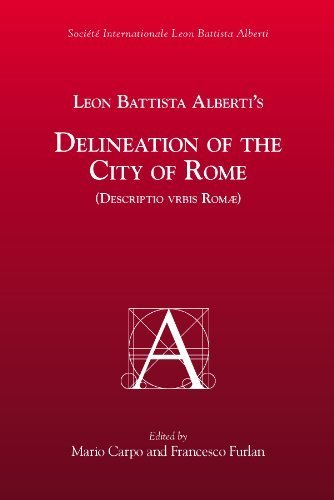 Leon Battista Alberti's Delineation Of The City Of Rome: Descripto Vrbis Romae (Medieval and Renaissance Texts and Studies) by (2007-09-30)
