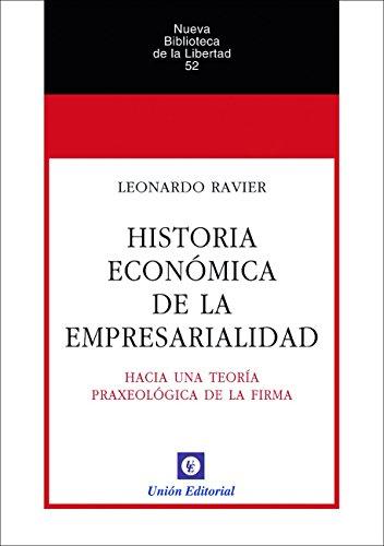 historia-economica-de-la-empresarialidad-hacia-una-teoria-praxeologica-de-la-firma-nueva-biblioteca-