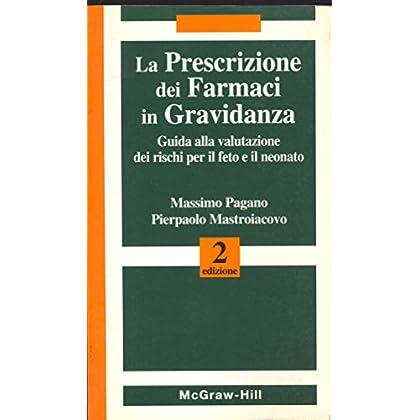 La Prescrizione Dei Farmaci In Gravidanza. Guida Alla Valutazione Dei Rischi Per Il Feto E Il Neonato