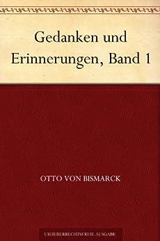 Gedanken und Erinnerungen, Band 1 von [Bismarck, Otto Von]