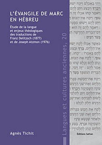 L'évangile de Marc en hébreu : Étude de la langue et enjeux théologiques par Agnès Tichit