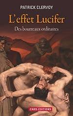 L'Effet Lucifer. Des bourreaux ordinaires de Patrick Clervoy