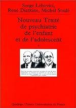 Nouveau traité de psychiatrie de l'enfant et de l'adolescent, coffret de 4 volumes de Serge Lebovici