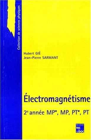 Electromagnétisme. 2ème année, MP*, MP, PT*, PT