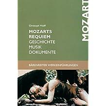 Mozarts Requiem: Geschichte. Musik. Dokumente. Mit Studienpartitur (Bärenreiter-Werkeinführungen)