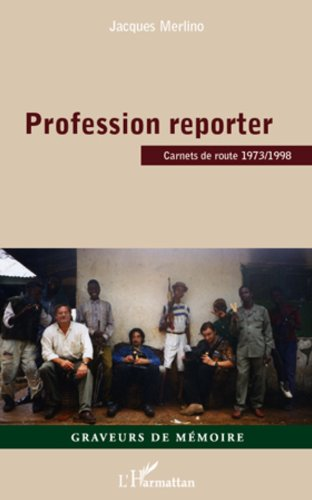 En ligne téléchargement gratuit Profession reporter: Carnets de route 1973/1998 pdf, epub ebook