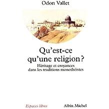 Qu'est-ce qu'une religion ? : Héritage et croyances dans les traditions monothéistes