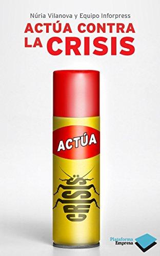 Actúa contra la crisis (Empresa) por Núria Vilanova